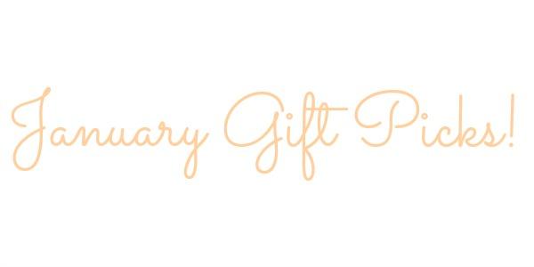 january gift picks