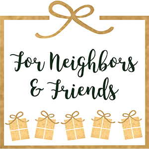 for-neighbors-and-friends