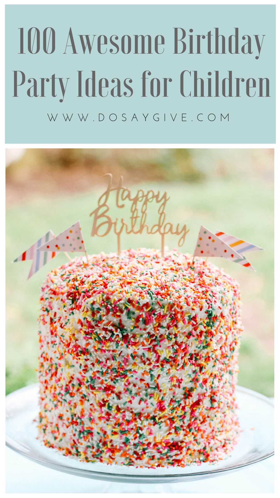 Sharing the 100 BEST Birthday Party Ideas for Children of all ages!
